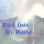 Rock Into My World