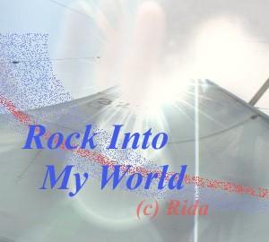 Rock Into My World